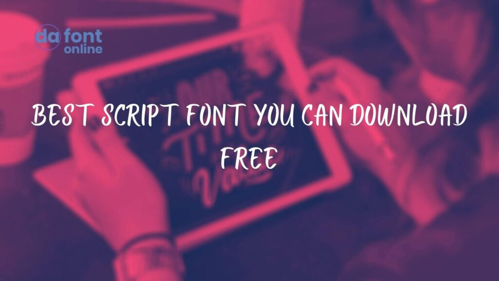 Best Script Font You Can Download Free