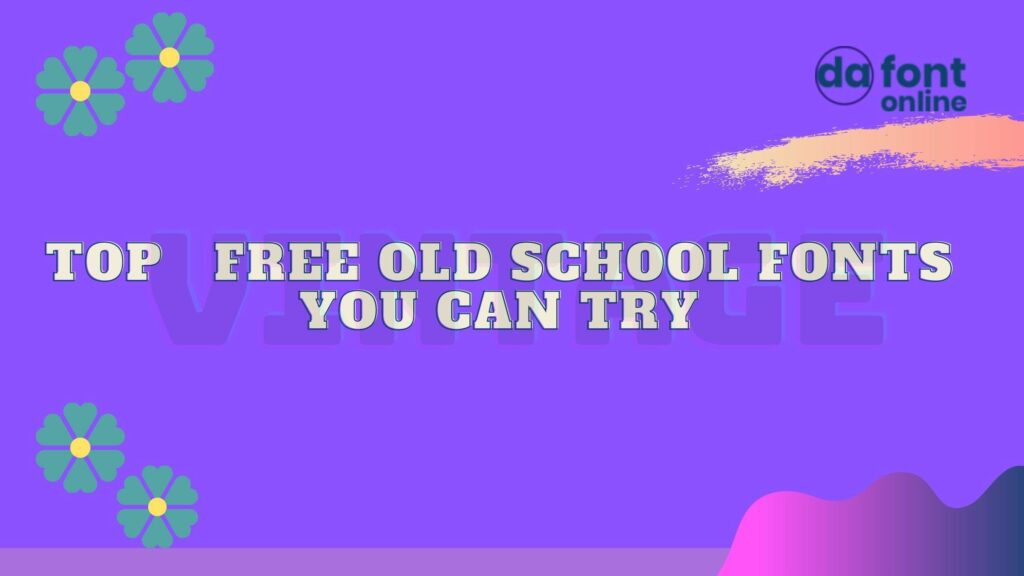 Top Free Old School Font