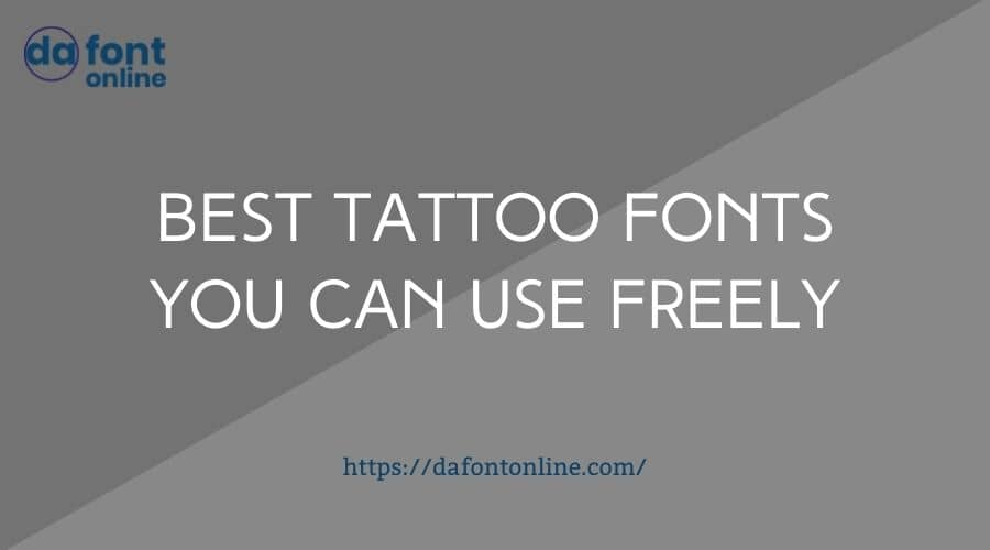 Best Tattoo fonts you can use freely